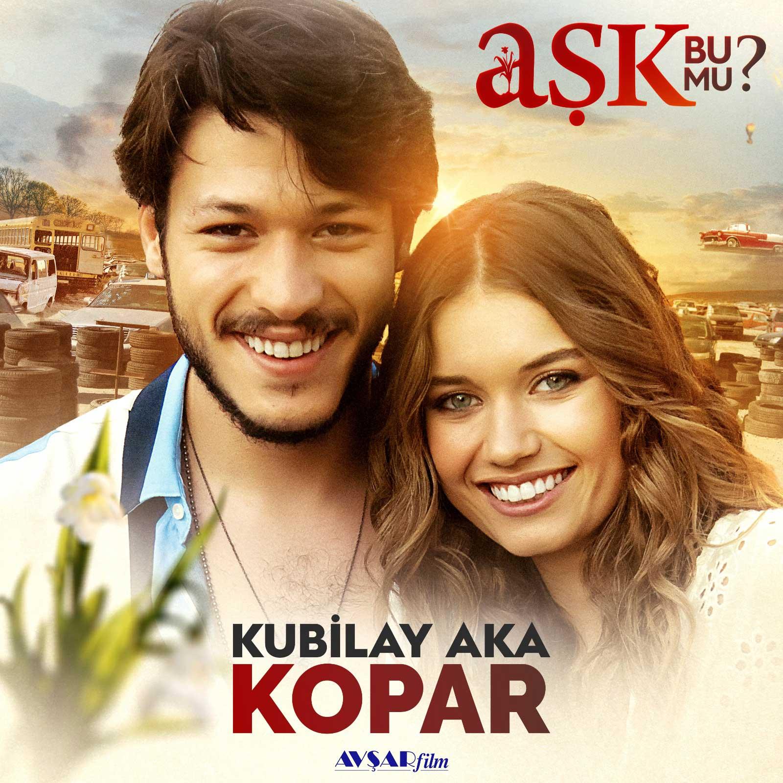 Kubilay Aka - Kopar (Aşk Bu Mu? Orijinal Film Müziği)